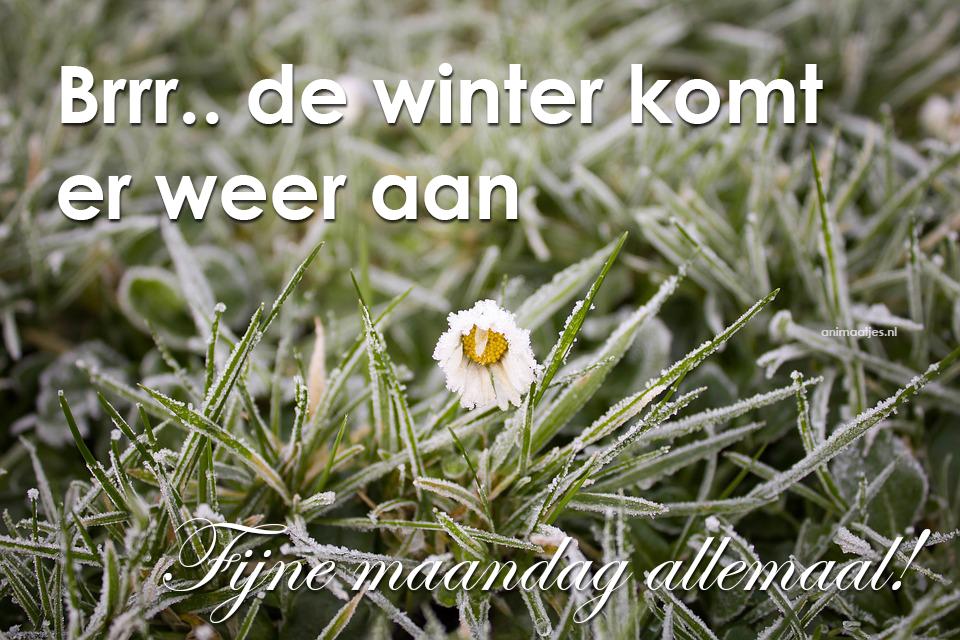 maandag Facebook plaatjes fijne maandag fijne maandag allemaal brr de winter komt er weer aan