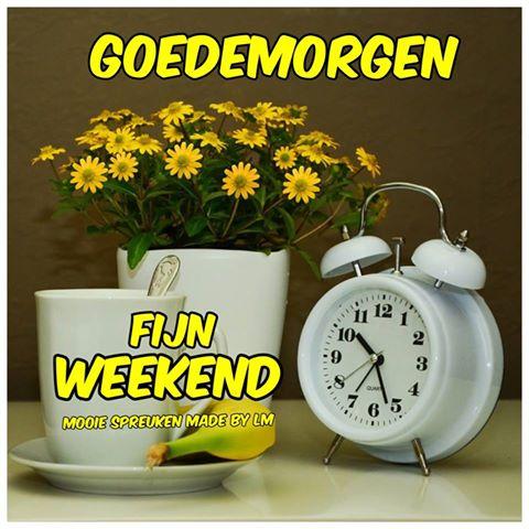 fijn weekend Goedemorgen Facebook plaatjes
